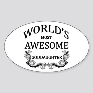 World's Most Awesome Goddaughter Sticker (Oval)