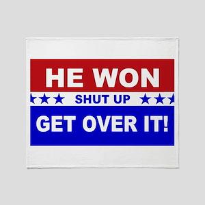 He Won Shut Up Get Over It! Throw Blanket