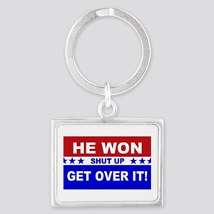 He Won Shut Up Get Over It! Landscape Keychain