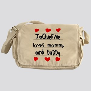 Jaqueline Loves Mommy and Daddy Messenger Bag