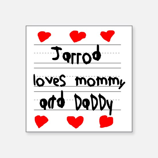 """Jarrod Loves Mommy and Dadd Square Sticker 3"""" x 3"""""""