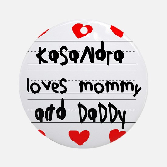 Kasandra Loves Mommy and Daddy Round Ornament