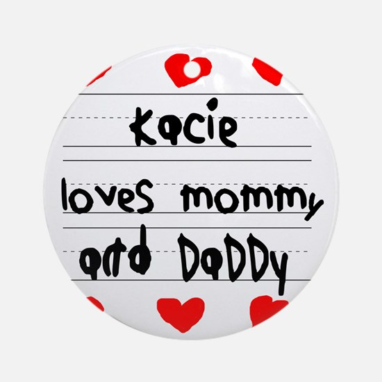 Kacie Loves Mommy and Daddy Round Ornament