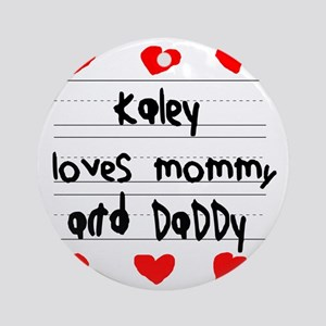 Kaley Loves Mommy and Daddy Round Ornament