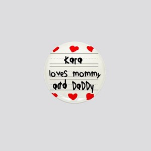 Kara Loves Mommy and Daddy Mini Button