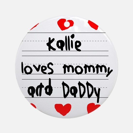 Kallie Loves Mommy and Daddy Round Ornament
