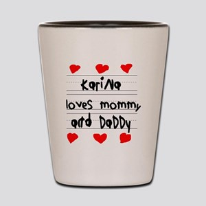 Karina Loves Mommy and Daddy Shot Glass
