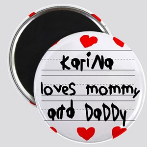 Karina Loves Mommy and Daddy Magnet