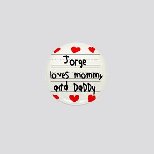 Jorge Loves Mommy and Daddy Mini Button