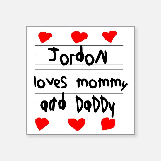 """Jordon Loves Mommy and Dadd Square Sticker 3"""" x 3"""""""