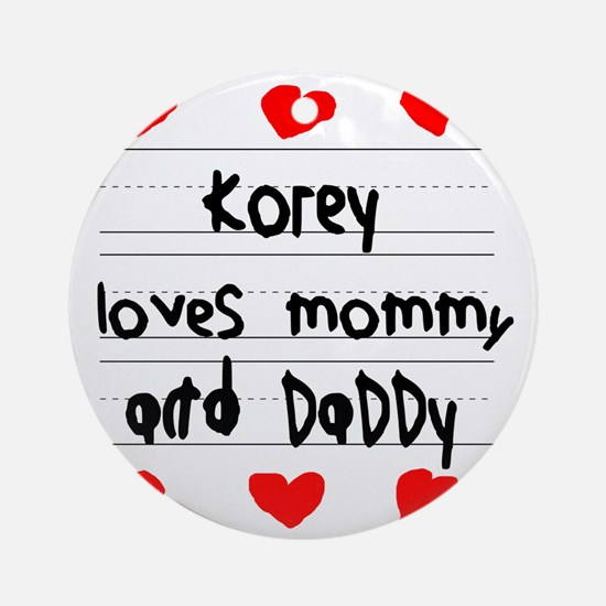 Korey Loves Mommy and Daddy Round Ornament