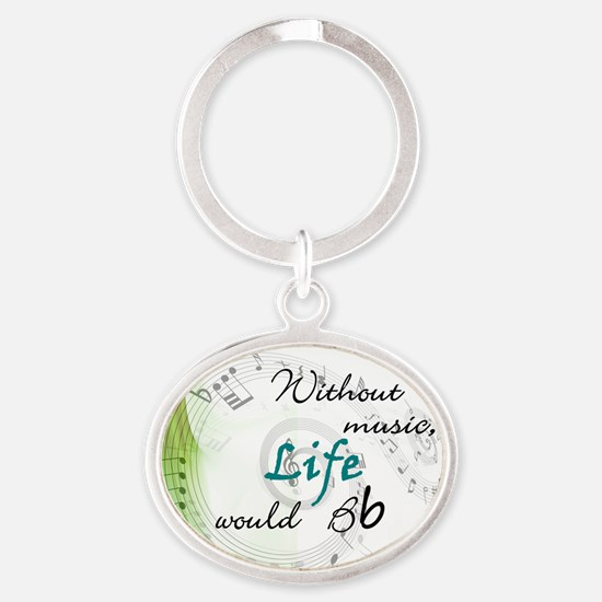 Without Music, Life Would Bb-by soda Oval Keychain