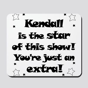 Kendall is the Star Mousepad