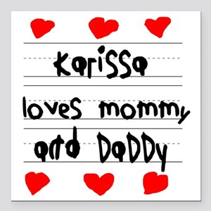 """Karissa Loves Mommy and  Square Car Magnet 3"""" x 3"""""""