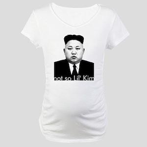 Not So Lil' Kim Jong Un Maternity T-Shirt