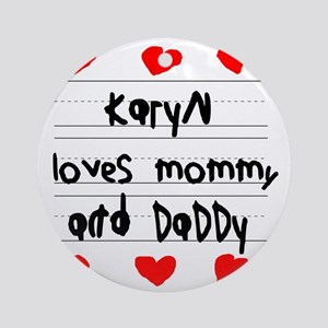 Karyn Loves Mommy and Daddy Round Ornament