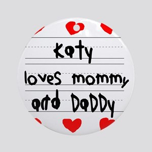 Katy Loves Mommy and Daddy Round Ornament