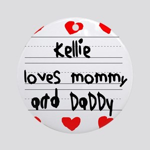 Kellie Loves Mommy and Daddy Round Ornament