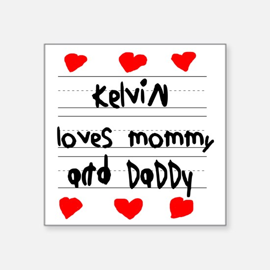 "Kelvin Loves Mommy and Dadd Square Sticker 3"" x 3"""