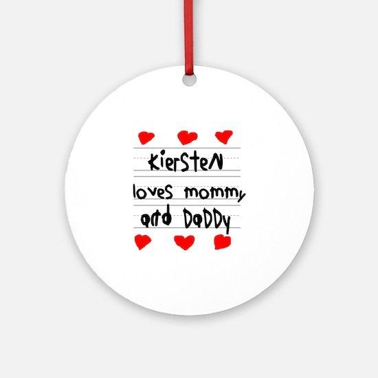 Kiersten Loves Mommy and Daddy Round Ornament