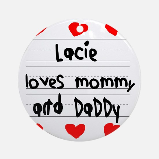 Lacie Loves Mommy and Daddy Round Ornament