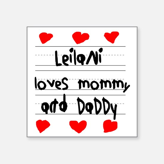 "Leilani Loves Mommy and Dad Square Sticker 3"" x 3"""