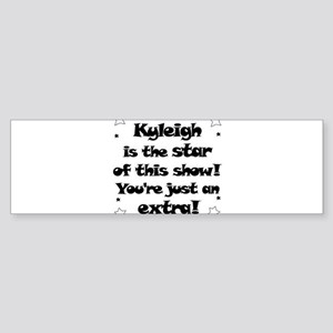 Kyleigh is the Star Bumper Sticker