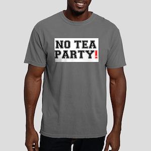 NO TEA PARTY! T-Shirt