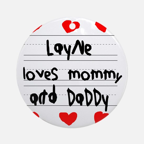 Layne Loves Mommy and Daddy Round Ornament