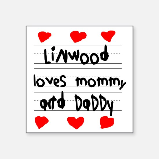 "Linwood Loves Mommy and Dad Square Sticker 3"" x 3"""