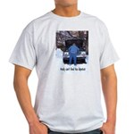 Andy can't find his dipstick Light T-Shirt