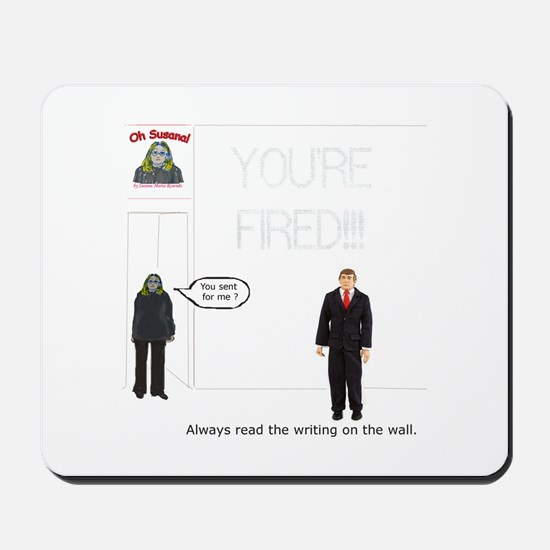 The Writing on the Wall Mousepad