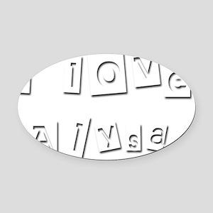 I Love Alysa Oval Car Magnet