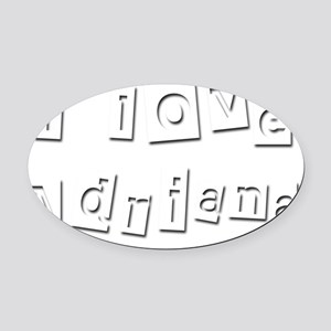 I Love Adriana Oval Car Magnet