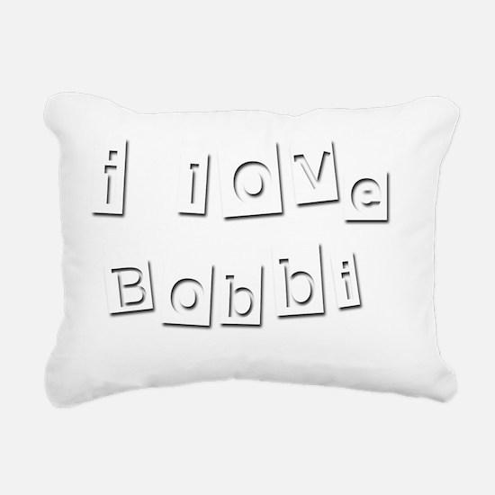 I Love Bobbi Rectangular Canvas Pillow
