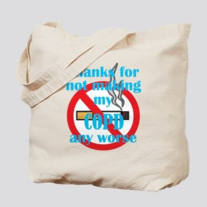 Thanks for not making my COPD any worse Tote Bag