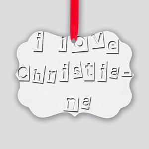 I Love Christiana Picture Ornament