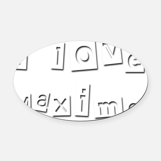 I Love Maximo Oval Car Magnet