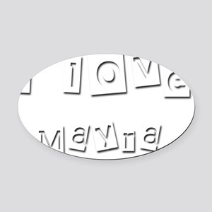 I Love Mayra Oval Car Magnet