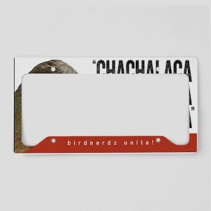 Chachalaca, Chachalaca License Plate Holder