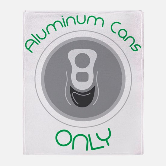 Aluminum Cans Only Throw Blanket