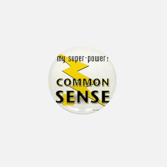 My Super-Power? Common Sense! Mini Button