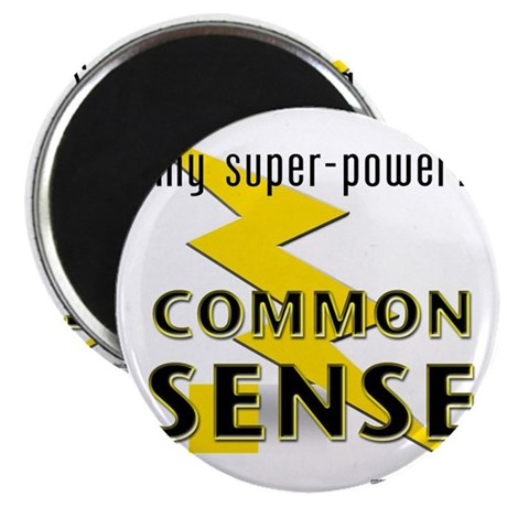 My Super-Power? Common Sense! Magnet