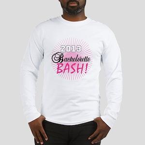 2013 Bachelorette Bash Long Sleeve T-Shirt