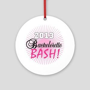2013 Bachelorette Bash Round Ornament