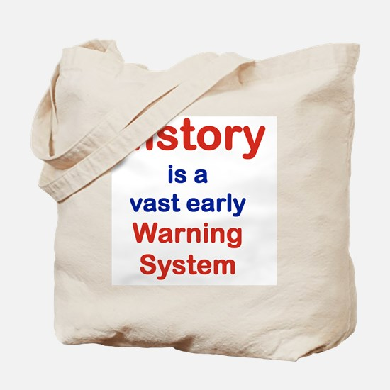 HISTORY IS A VAST EARLY WARNING SYSTEM Tote Bag