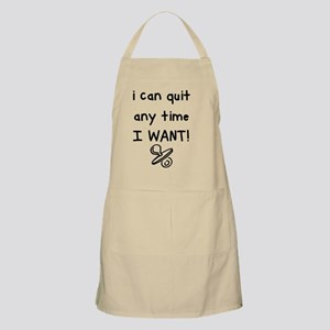 I Can Quit Any Time I Want | Pacifier Apron