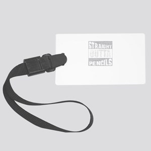 Straight Outta Pencils Large Luggage Tag