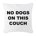 No Dogs On This Couch Woven Throw Pillow