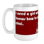 I need a girl who knows how t Large Mug